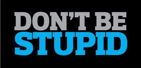 dont-be-stupid-banner